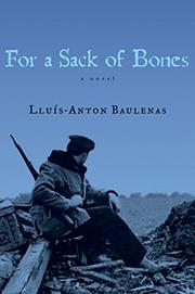 FOR A SACK OF BONES by Lluís-Anton Baulenas