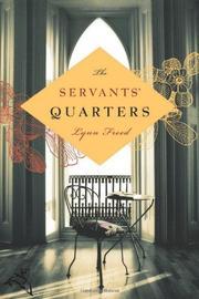 THE SERVANTS' QUARTERS by Lynn Freed