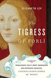 THE TIGRESS OF FORLÌ by Elizabeth Lev