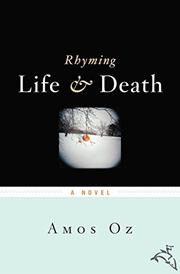 RHYMING LIFE AND DEATH by Amos Oz