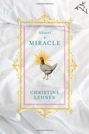 ABSENT A MIRACLE by Christine Lehner