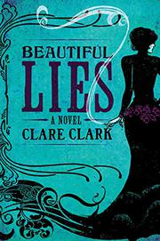 BEAUTIFUL LIES by Clare Clark