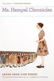 MS. HEMPEL CHRONICLES by Sarah Shun-Lien Bynum