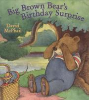 BIG BROWN BEAR'S BIRTHDAY SURPRISE by David McPhail