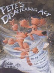 PETE'S DISAPPEARING ACT by Jenny Tripp