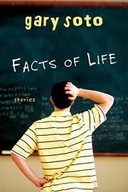 FACTS OF LIFE by Gary Soto