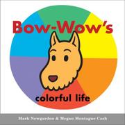 BOW-WOW'S COLORFUL LIFE by Mark Newgarden