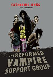 THE REFORMED VAMPIRE SUPPORT GROUP by Catherine Jinks