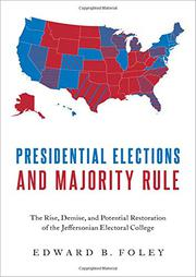 PRESIDENTIAL ELECTIONS AND MAJORITY RULE by Edward B. Foley