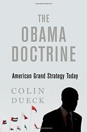 THE OBAMA DOCTRINE by Colin Dueck