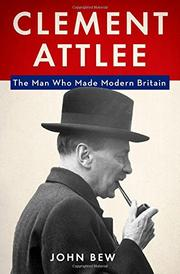 CLEMENT ATTLEE by John Bew