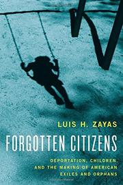 FORGOTTEN CITIZENS by Luis H. Zayas
