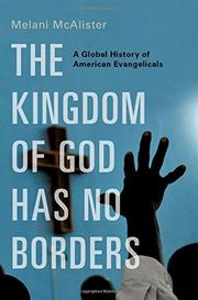 THE KINGDOM OF GOD HAS NO BORDERS by Melani McAlister