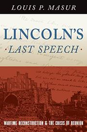 LINCOLN'S LAST SPEECH by Louis P. Masur