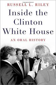 INSIDE THE CLINTON WHITE HOUSE by Russell L. Riley