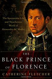 THE BLACK PRINCE OF FLORENCE by Catherine Fletcher