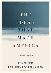 THE IDEAS THAT MADE AMERICA by Jennifer Ratner-Rosenhagen