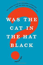 WAS THE CAT IN THE HAT BLACK? by Philip Nel