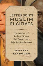 JEFFERSON'S MUSLIM FUGITIVES by Jeffrey Einboden