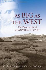 AS BIG AS THE WEST by Clyde A. Milner II