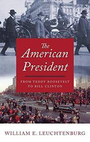 THE AMERICAN PRESIDENT by William E. Leuchtenburg