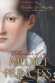 MURDER OF A MEDICI PRINCESS by Caroline P. Murphy