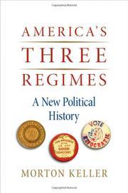 AMERICA'S THREE REGIMES by Morton Keller