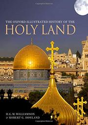 THE OXFORD ILLUSTRATED HISTORY OF THE HOLY LAND by H.G.M. Williamson