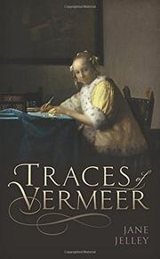 TRACES OF VERMEER by Jane  Jelley
