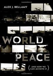WORLD PEACE by Alex J. Bellamy