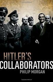 HITLER'S COLLABORATORS by Philip Morgan