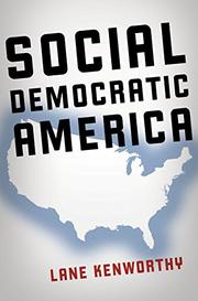 SOCIAL DEMOCRATIC AMERICA by Lane Kenworthy