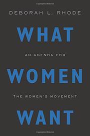 WHAT WOMEN WANT by Deborah L. Rhode