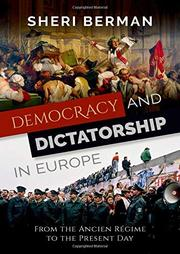 DEMOCRACY AND DICTATORSHIP IN EUROPE by Sheri Berman
