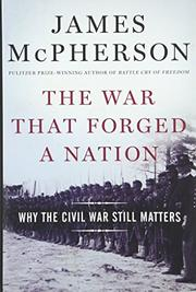 THE WAR THAT FORGED A NATION by James M. McPherson