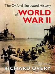 THE OXFORD ILLUSTRATED HISTORY OF WORLD WAR TWO by Richard Overy
