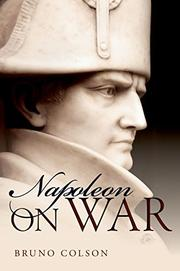 NAPOLEON ON WAR by Bruno Colson
