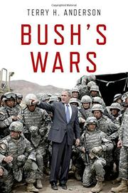 BUSH'S WARS by Terry H. Anderson
