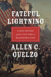 FATEFUL LIGHTNING by Allen C. Guelzo