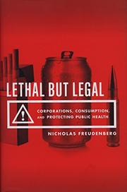 LETHAL BUT LEGAL by Nicholas Freudenberg