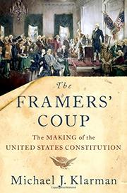 THE FRAMERS' COUP by Michael Klarman