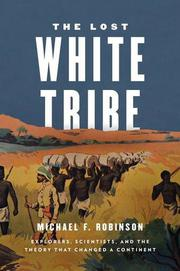 THE LOST WHITE TRIBE by Michael F. Robinson