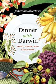 DINNER WITH DARWIN by Jonathan  Silvertown