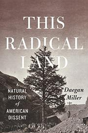 THIS RADICAL LAND by Daegan Miller