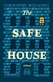 THE SAFE HOUSE by Christophe Boltanski