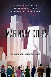 IMAGINARY CITIES by Darran Anderson