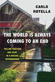 THE WORLD IS ALWAYS COMING TO AN END by Carlo Rotella