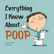 EVERYTHING I KNOW ABOUT POOP by Jaume Copons