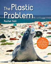 THE PLASTIC PROBLEM by Rachel Salt