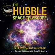 THE HUBBLE SPACE TELESCOPE by Terence Dickinson
